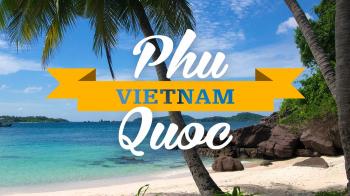 Cẩm nang kinh nghiệm du lịch Phú Quốc: Giá rẻ, vui vẻ